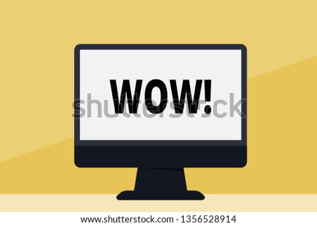 Word writing text Wow. Business concept for Expression of somebody speechless amazed overjoyed Blank Space Desktop Computer Colorful Monitor Screen Freestanding on Table.