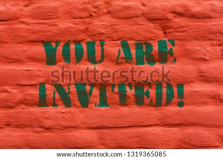 Word writing text You Are Invited. Business concept for Receiving and invitation for an event Join us to celebrate Brick Wall art like Graffiti motivational call written on the wall. #1319365085