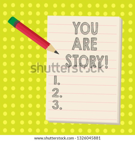 Word writing text You Are Story. Business concept for Your stories count and are important worth to tell everybody.