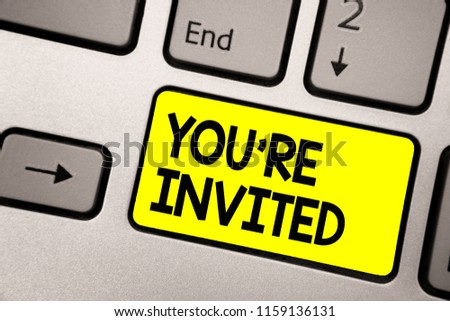 Word writing text You re are Invited. Business concept for Please join us in our celebration Welcome Be a guest Keyboard yellow key Intention create computer computing reflection document. #1159136131