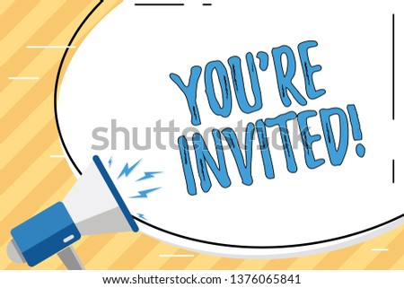 Word writing text You Re Invited. Business concept for make a polite friendly request to someone go somewhere Blank White Huge Oval Shape Sticker and Megaphone Shouting with Volume Icon.