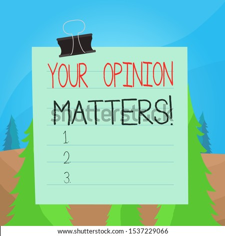 Word writing text Your Opinion Matters. Business concept for show you do not agree with something that just been said Paper lines binder clip cardboard blank square notebook color background.
