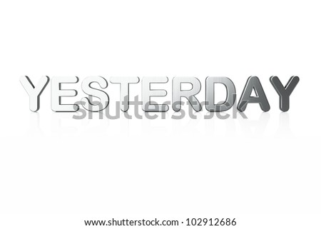 Word Yesterday isolated on white background