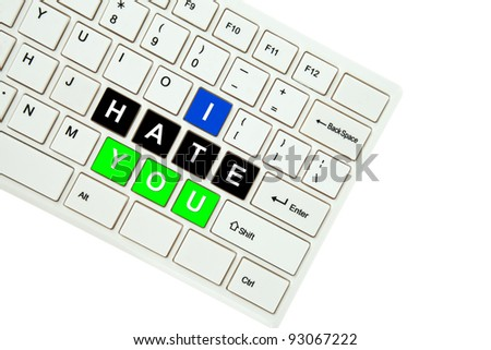 Wording I Hate You on computer keyboard isolated on white background - stock photo