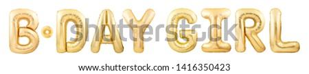 Words b-day girl made of golden inflatable balloons isolated on white background. Birthday girl party balloons