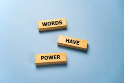 Words have Power word written on wood block. Words have Power text on table, concept.