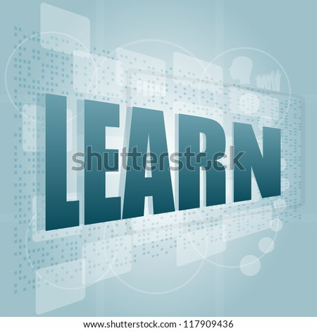 words learn on digital screen, education and learn concept, raster