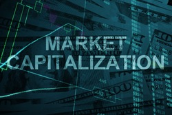 Words Market capitalization  with the trading data on the background.