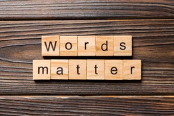 Words matters word written on wood block. Words matters text on table, concept.
