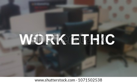 Work ethic word with blurring business background #1071502538