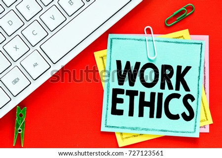 Work ethics / Notes about work ethics,concept. #727123561