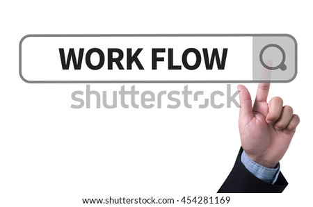 WORK FLOW   (Work Flow Efficiency Implement Process) man pushing (touching) virtual web browser address bar or search bar #454281169