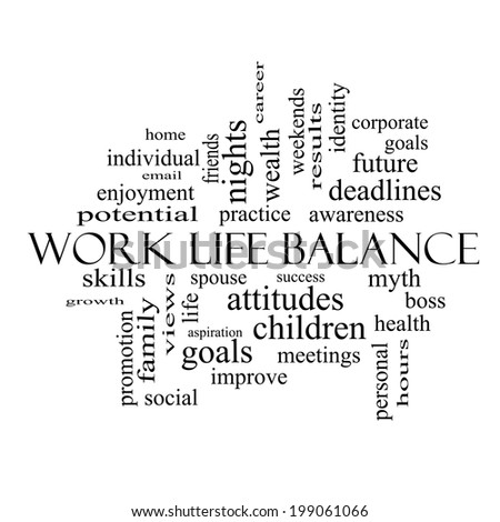 Work Life Balance Word Cloud Concept in black and white with great terms such as family, boss, career and more.
