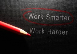 Work Smarter circled in red pencil with Work Harder text below       -- efficiency concept