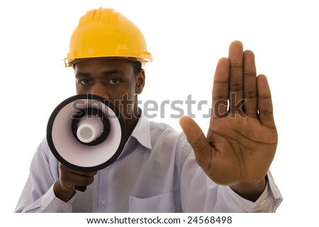 Worker with megaphone saying stop to someone