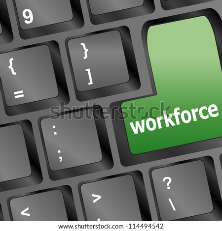 Workforce key on keyboard - business concept. raster