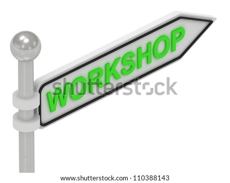 WORKSHOP arrow sign with letters on isolated white background