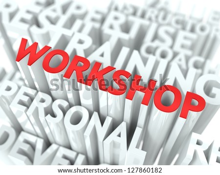 Workshop Concept. The Word of Red Color Located over Text of White Color.