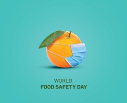 World Food Safety Day Concept. World food safety day with corona concept. Orange with a face mask. 7th June World Food Safety Day.