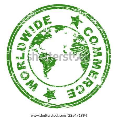 Worldwide Commerce Representing Sell Import And Buy
