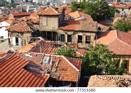 Wrecked roofs of old ankara, capital of Turkey