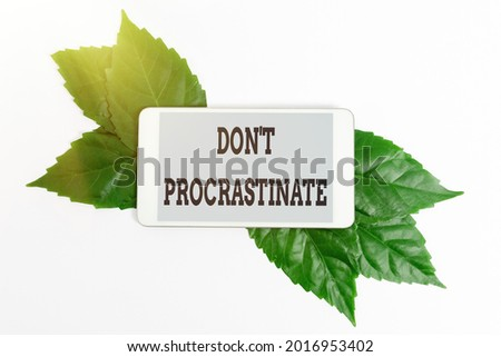 Writing displaying text Don T Procrastinate. Conceptual photo Avoid delaying or slowing something that must be done Saving Environment Ideas And Plans, Creating Sustainable Products Foto stock ©