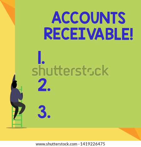 Writing note showing Accounts Receivable. Business photo showcasing Legal Claim of Payment Money Owed to by Debtors Back view Man climbing up staircase ladder lying big blank rectangle.
