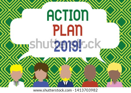 Writing note showing Action Plan 2019. Business photo showcasing proposed strategy or course of actions for current year Five different persons sharing speech bubble People talking.