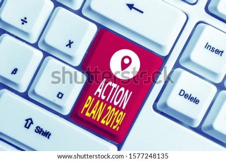 Writing note showing Action Plan 2019. Business photo showcasing proposed strategy or course of actions for current year White pc keyboard  #1577248135