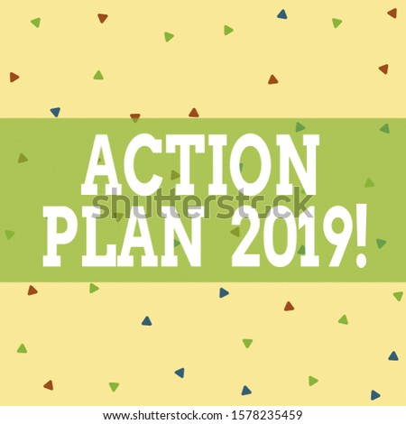 Writing note showing Action Plan 2019. Business photo showcasing proposed strategy or course of actions for current year Triangle Shape Confetti or Broken Glass Scattered Yellow Tone.