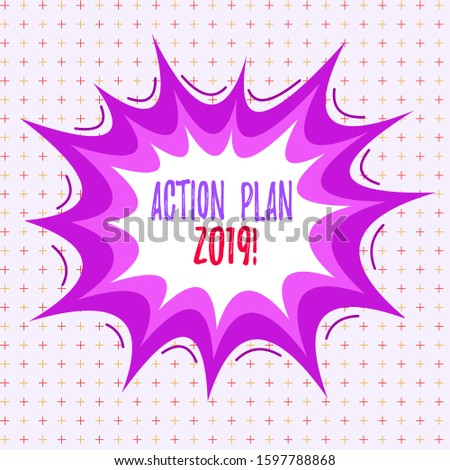 Writing note showing Action Plan 2019. Business photo showcasing proposed strategy or course of actions for current year Asymmetrical uneven shaped pattern object multicolour design.