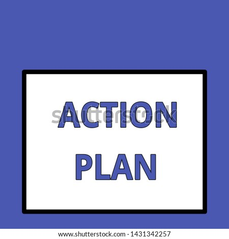 Writing note showing Action Plan. Business photo showcasing proposed strategy or course of actions for certain time Front close up view big blank rectangle abstract geometrical background.