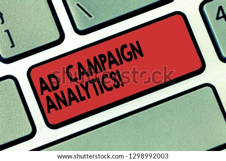 Writing note showing Ad Campaign Analytics. Business photo showcasing monitor campaigns and their respective outcomes Keyboard key Intention to create computer message pressing keypad idea.