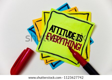Writing note showing  Attitude Is Everything. Business photo showcasing Personal Outlook Perspective Orientation Behavior Pen marker ideas markers message communicate inform feelings thoughts.