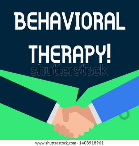 Writing note showing Behavioral Therapy. Business photo showcasing help change potentially selfdestructive behaviors People have conversation greet each other and shake hands.