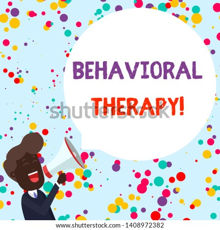 Writing note showing Behavioral Therapy. Business photo showcasing help change potentially selfdestructive behaviors Young Man Shouting in Megaphone Floating Round Speech Bubble.
