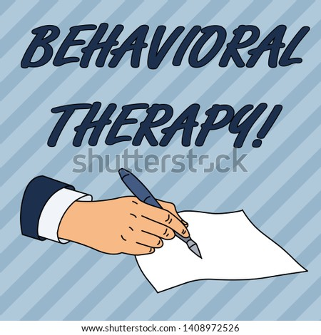 Writing note showing Behavioral Therapy. Business photo showcasing help change potentially selfdestructive behaviors Male Hand Formal Suit Holding Ballpoint Pen Piece of Paper Writing.