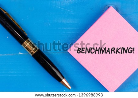 Writing note showing Benchmarking. Business photo showcasing evaluate something by comparison with standard or scores. #1396988993
