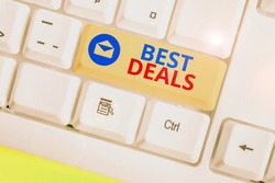 Writing note showing Best Deals. Business photo showcasing very successful transaction or business agreement or a bargain.