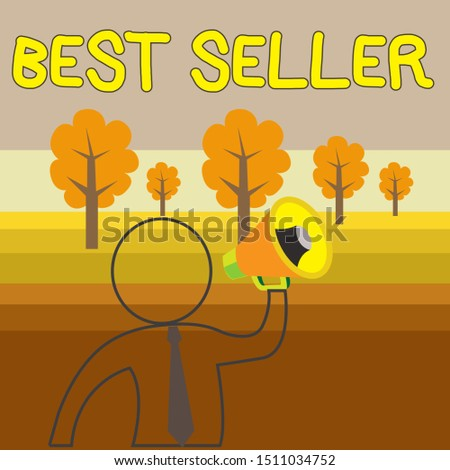 Writing note showing Best Seller. Business photo showcasing book or other product that sells in very large numbers Outline Symbol Man Loudspeaker Making Announcement Giving Instructions.