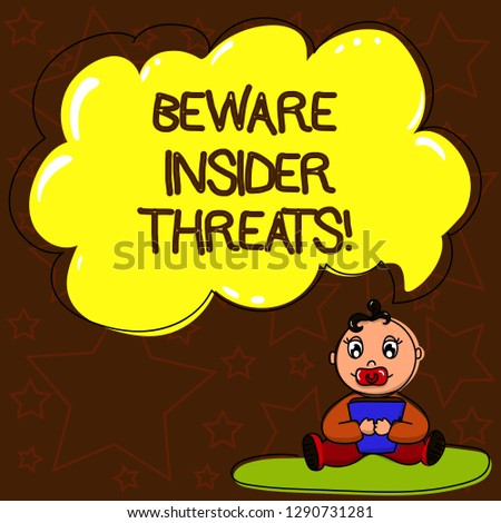 Writing note showing Beware Insider Threats. Business photo showcasing Be cautious on malicious attack inside the network Baby Sitting on Rug with Pacifier Book and Cloud Speech Bubble.
