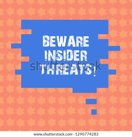 Writing note showing Beware Insider Threats. Business photo showcasing Be cautious on malicious attack inside the network Speech Bubble in Puzzle Piece Shape for Presentation Ads.