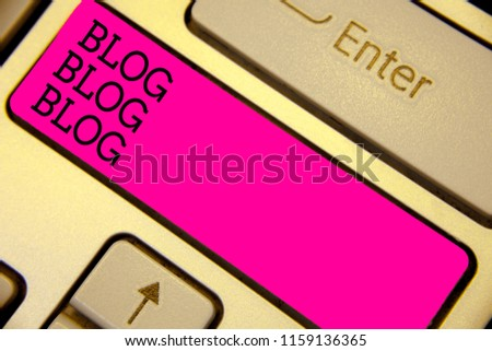 Writing note showing Blog Blog Blog. Business photo showcasing Internet blogging trend modern virtual communication Keyboard pink key Intention computer computing reflection document. #1159136365