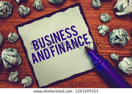 Writing note showing Business And Finance. Business photo showcasing Management of Asset Money and Fund of a company #1261699315