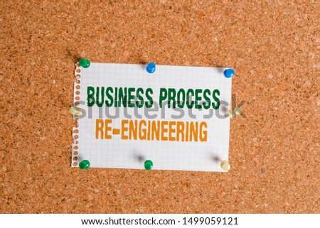 Writing note showing Business Process Re Engineering. Business photo showcasing the analysis and design of workflows Corkboard size paper thumbtack sheet billboard notice board.