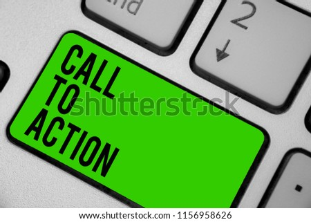Writing note showing Call To Action. Business photo showcasing Encourage Decision Move to advance Successful strategy Keyboard green key Intention computer computing reflection document. #1156958626