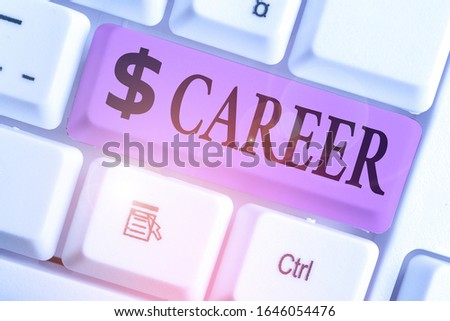 Writing note showing Career. Business photo showcasing undertaken for period demonstratings life with opportunities for progress..