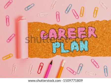 Writing note showing Career Plan. Business photo showcasing ongoing process where you Explore your interests and abilities.
