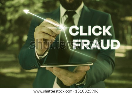 Writing note showing Click Fraud. Business photo showcasing practice of repeatedly clicking on advertisement hosted website. #1510325906