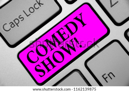 Writing note showing Comedy Show. Business photo showcasing Funny program Humorous Amusing medium of Entertainment Keyboard purple key Intention computer computing reflection document.
